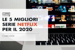 Le migliori serie NETFLIX del 2020