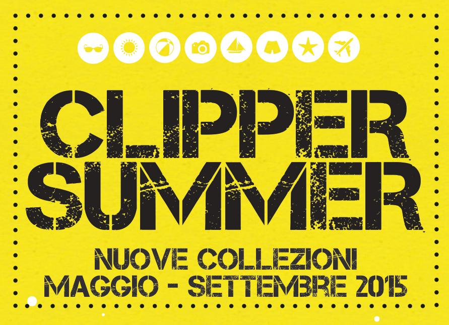 CLIPPER SUMMER Nuove collezioni Maggio/Settembre 2015